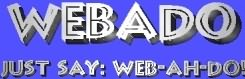 WEBADO - Just Say WEB-AH-DO! Simple Web Stuff